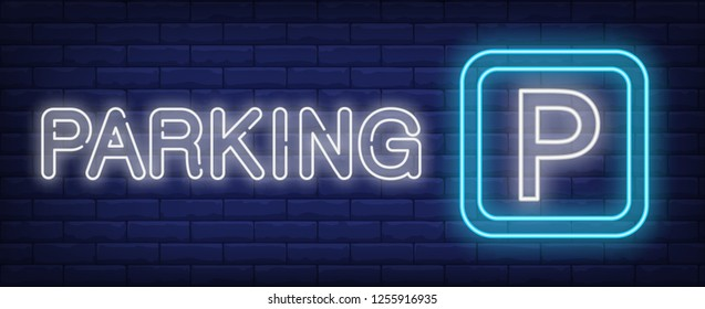 Parking neon sign. Glowing inscription with parking sign on brick wall background. Vector illustration can be used for traffic, town, city