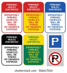 Parking rules enforced. Improperly parked vehicles will be towed at owner`s expense. Improperly parked vehicles will be towed at owner expense.