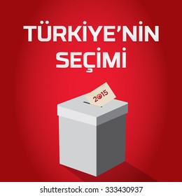 Parliamentary elections in Turkey 2015..In Turkish: The choice of Turkey. Vote Ballot Box - Turkish Flag Symbol, Red Background