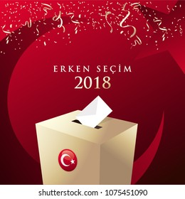 Parliamentary elections in Turkey 2018. (Turkish: Early Election 2018) Ballot Box and Turkish Flag Symbol.