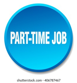 part-time job blue round flat isolated push button