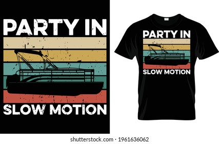 Party In Slow Motion T Shirt