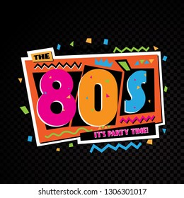 Party time The 80s style label. Vector illustration retro background