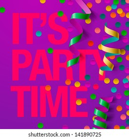 It's Party time design template with streamers and confetti, vector illustration.