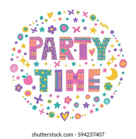 """""""Party time"""" kids word art with bright cartoon decorative elements.Isolated on white background.Round quote design.Drawing for invitation card, t-shirts and bags or poster.Vector"""