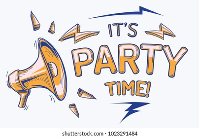 Its party time - sign with megaphone