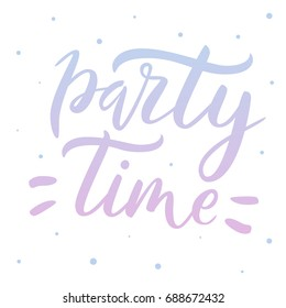 Party time. Summer lettering. Ink illustration. Modern brush calligraphy. Isolated on white background. Birthday quote.