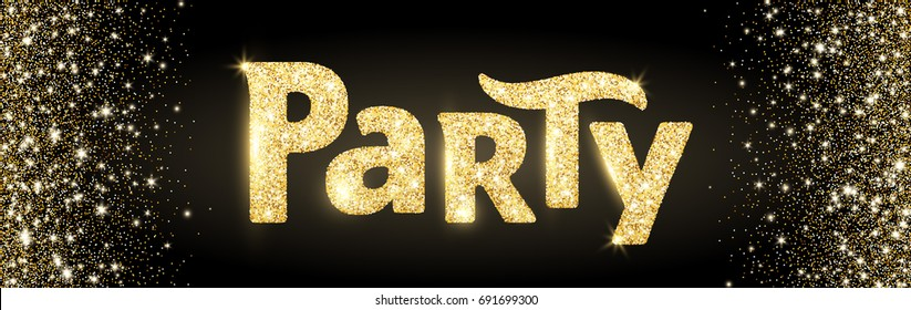 Party word, glitter banner with typography. Sparkles on black background, golden vector dust. Great for Christmas and New Year, birthday and wedding party invitations, club posters, website headers.