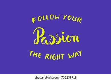 Passion brush lettering, motivation concept