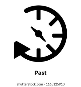 Past icon vector isolated on white background, Past transparent sign , black time symbols