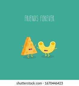 Pasta and cheese. Friends forever. Vector illustration. Use for card, poster, stickers, web design and print on t-shirt. Easy to edit.