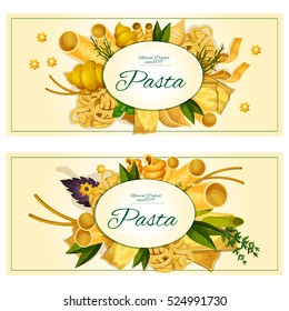 Pasta and italian cuisine traditions banner set. Spaghetti, macaroni, noodle, lasagna, cannelloni pasta with fresh green and red basil, dill and thyme spice herb for food packaging label design.