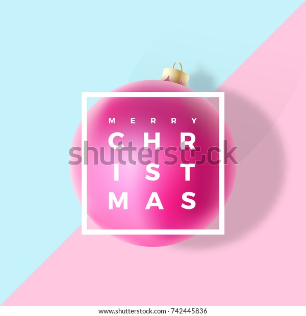 Pastel Colors Gentle Christmas Greeting Card, Poster, Banner or Party Invitation. Vector Realistic Xmas Ball with Soft Shadows and Modern Typography. Trendy Mint and Pink Background.