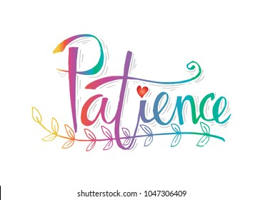 Patience hand lettering calligraphy.