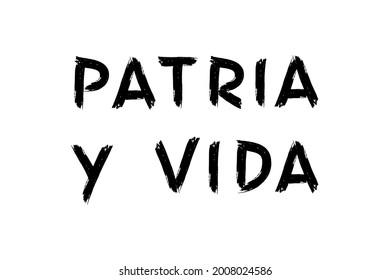 Patria y vida black lettering (translation from spanish - homeland and life) on white. Patriotic motivational concept, vector banner.