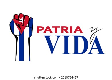 Patria y vida lettering (translation from spanish - homeland and life) on white. The Cuban flag and a hand with a fist - a sign of protest.