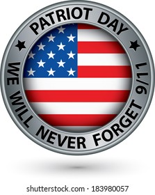 Patriot Day the 11th of september silver label, we will never forget you, vector illustration