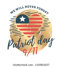 Patriot day. 11th of september. We Will Never Forget. Vector illustration. Typography. Design for postcard, flyer, poster, banner or t-shirt. 9-11 logo.