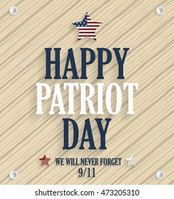 Patriot Day poster. 9/11, never forget. Wooden background. Vector illustration.