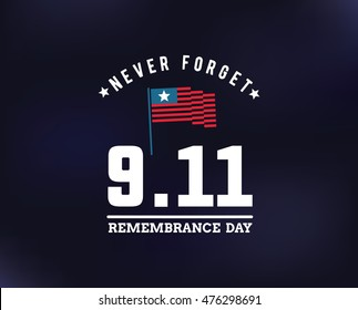 Patriot day typographic emblem. 9-11 logo, We Will Never Forget. Vector illustration. 11 september. Design for postcard, flyer, poster, banner or t-shirt.