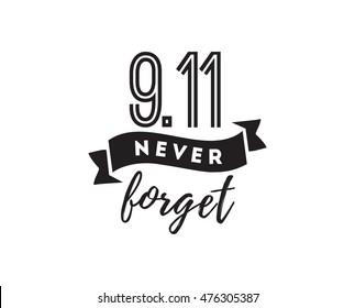 Patriot day typographic emblem. 9-11 logo, We Will Never Forget. Vector illustration. 11 september. Design for postcard, flyer, poster, banner or t-shirt.
