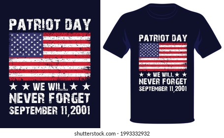 Patriot day we will never forget usa grunge flag patriot day tshirt