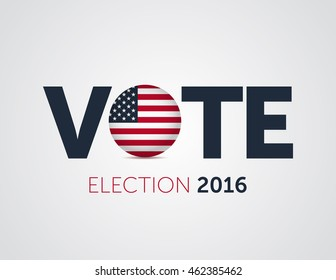 Patriotic 2016 voting poster. Presidential election 2016 in USA. Typographic banner with round flag of the United States.