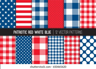 Patriotic Red White Blue Stars & Stripes, Buffalo Check Plaid, Gingham and Polka Dot Vector Patterns. July 4th Independence Day Backgrounds. BBQ Tablecloth Textures. Pattern Tile Swatches Included.