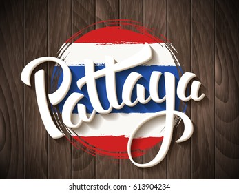 Pattaya vector lettering and thai national flag on vintage wooden background.. Pattaya city hand drawn typography. Vintage calligraphy design