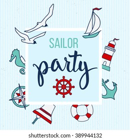 Pattern with nautical elements and text Sailor Party. Illustration for  posters, greeting and invitation cards, print and web projects.