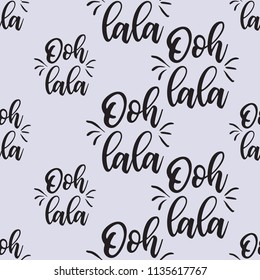 Pattern with ooh lala - oh dear text in French. Hand drawn graphic illustration with French symbols. Vector watercolor style vintage seamless background.