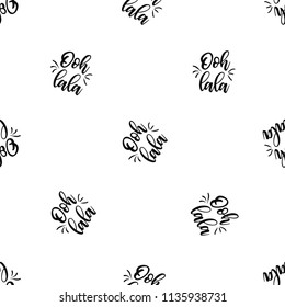 Pattern with ooh lala - oh dear text in French. Hand drawn graphic illustration with French symbols. Vector watercolor style vintage seamless black on white  background.