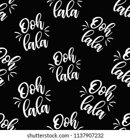 Pattern with ooh lala - oh dear text in French. Hand drawn graphic illustration with French symbols. Vector watercolor style vintage seamless white on black background.
