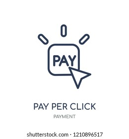 Pay per click icon. Pay per click linear symbol design from Payment collection. Simple outline element vector illustration on white background.