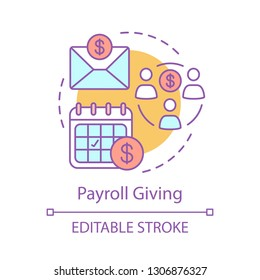 Payroll giving concept icon. Social benefit idea thin line illustration. Subsidies. Bill payments. Tax free income. Charitable crowdfunding. Vector isolated outline drawing. Editable stroke