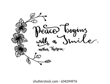 Peace Begins with a Smile on white background. Hand Lettering. Modern Calligraphy. Handwritten Inspirational motivational quote.