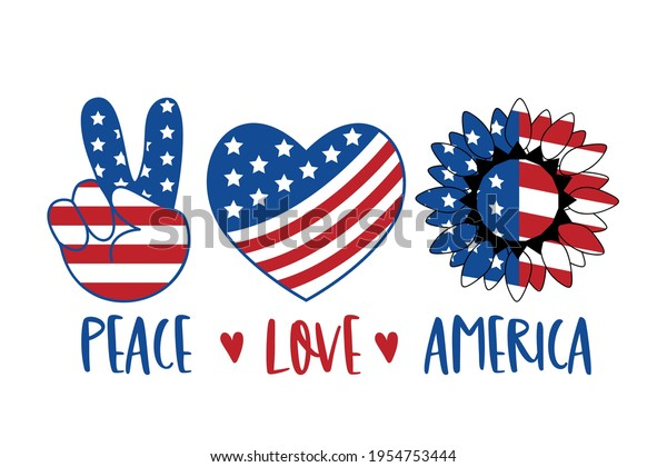 Peace Love America Patriotic T shirt Design. 4th of July Patriotic Symbols. Stars and Stripes. Heart, Peace, Love, Sunflower. Independence day symbol with US Flag texture. Vector illustration.