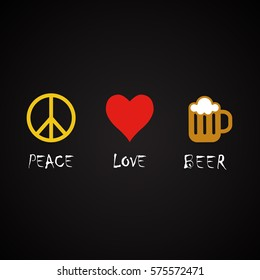 Peace, love, beer - funny alcohol quotes template