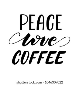 Peace, love, coffee lettering layout. Vector illustration.