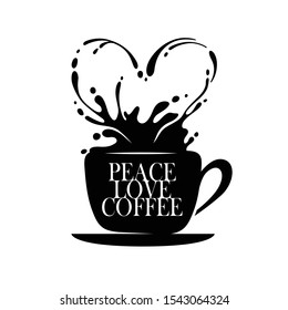 Peace Love Coffee poster. Hand drawn print with coffee cup and splash in a form of heart. and quote Creative design element for t-shirt prints labels advertising. Vector vintage illustration.