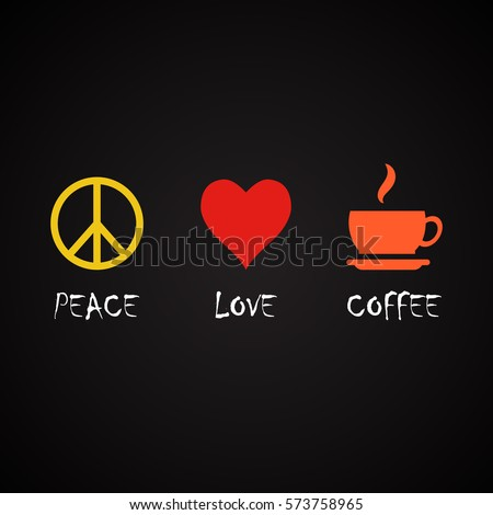 Peace Love Coffee Coffee Quotes Template Stock Vector Royalty Free