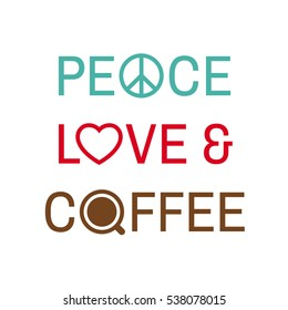 Peace, Love and Coffee typography design with symbol icons