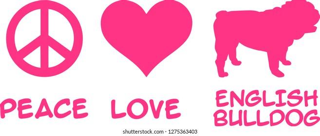 Peace, Love, English Bulldog slogan