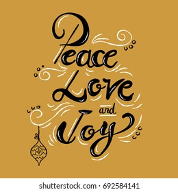 Peace love and joy Christmas calligraphy quote, lettering text design for holiday season. Creative vintage typography font illustration. EPS10 vector.