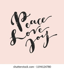 Peace Love Joy. Vintage hipster hand drawn greeting card, gift tag, postcard, poster, T-shirt print design. Christmas calligraphic greeting card. Vector illustration