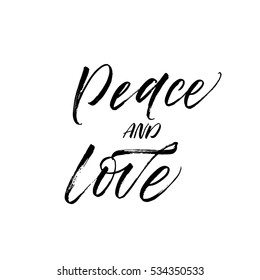 Peace and love postcard. Lettering for Valentines day. Ink illustration. Modern brush calligraphy. Isolated on white background.