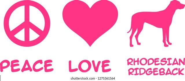 Peace, Love, Rhodesian Ridgeback slogan pink