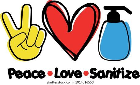 Peace Love Sanitize. Quarantine time shirt design. Quarantine vector illustration