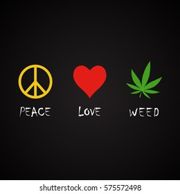 Peace, love, weed - funny inscription template with cannabis leaf