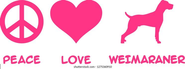 Peace, Love, Weimaraner slogan pink